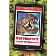 #prehistoric: Follow the Dinosaurs by Owen, John Bailey, 9780545823418