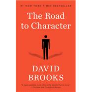 The Road to Character by Brooks, David, 9780812983418