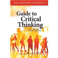 The Aspiring Thinker's: Guide to Critical Thinking by Linda Elder; Richard Paul, 9780944583418