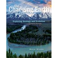 The Changing Earth Exploring Geology and Evolution by Monroe, James S.; Wicander, Reed, 9781285733418