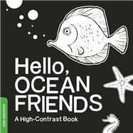 Hello, Ocean Friends A High-Contrast Book by Unknown, 9781938093418
