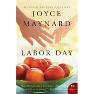 Labor Day by Maynard, Joyce, 9780061843419