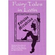 Fairy Tales in Latin: Fabulae Mirabiles by Barocas, Victor; Schearer, Susan; Rhodes, Brad, 9780781813419