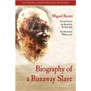 Biography of a Runaway Slave by Barnet, Miguel; Hill, W. Nick; Luis, William, 9780810133419