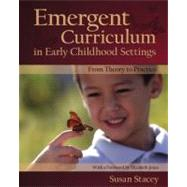 Emergent Curriculum in Early Childhood Settings : From Theory to Practice by Stacey, Susan, 9781933653419