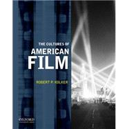 The Cultures of American Film by Kolker, Robert P., 9780199753420