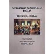 Birth of the Republic, 1763-89, Fourth Edition by Morgan, Edmund S.; Ellis, Joseph J., 9780226923420