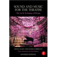 Sound and Music for the Theatre: The Art & Technique of Design by Kaye; Deena, 9781138023420