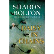 Daisy in Chains A Novel by Bolton, Sharon, 9781250103420