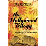 The Hollywood Trilogy A Couple of Comedians, The True Story of Jody McKeegan, and Turnaround by Carpenter, Don, 9781619023420