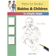 How to Draw Babies & Children in simple steps by Hodge, Susie, 9781782213420