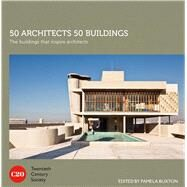 50 Architects 50 Buildings The Buildings That Inspire Architects by Unknown, 9781849943420