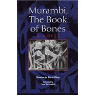 Murambi, the Book of Bones by Diop, Boubacar Boris; Mc Laughlin, Fiona, 9780253023421