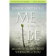 The Me I Want to Be by Ortberg, John; Rubin, Scott (CON), 9780310823421