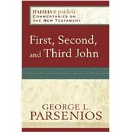 First, Second, and Third John by Parsenios, George L., 9780801033421