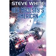 Her Majesty's American by White, Steve, 9781481483421
