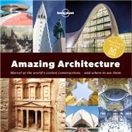 A Spotter's Guide to Amazing Architecture by Lonely Planet Publications, 9781787013421