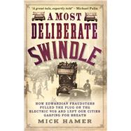A Most Deliberate Swindle by Hamer, Mick, 9781910453421