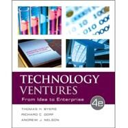 Technology Ventures: From Idea to Enterprise by Byers, Thomas; Dorf, Richard; Nelson, Andrew, 9780073523422