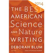 The Best American Science and Nature Writing 2014 by Blum, Deborah; Folger, Tim, 9780544003422