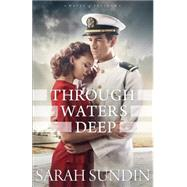 Through Waters Deep by Sundin, Sarah, 9780800723422