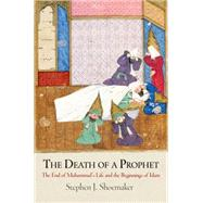 The Death of a Prophet by Shoemaker, Stephen J., 9780812223422