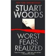 Worst Fears Realized by Woods, Stuart, 9780061013423