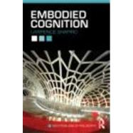 Embodied Cognition by Shapiro; Lawrence, 9780415773423