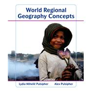World Regional Geography Concepts by Pulsipher, Lydia Mihelic; Pulsipher, Alex, 9781429223423