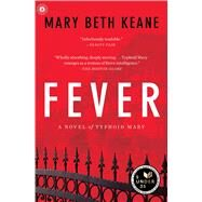 Fever A Novel by Keane, Mary  Beth, 9781451693423