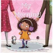 My Good Morning by Brezovec, Jelena; Crockett-Corson, Kim, 9781605373423