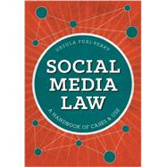 Social Media Law: A Handbook of Cases & Use by Furi-perry, Ursula, 9781627223423