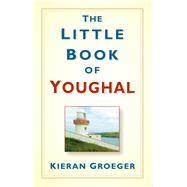 The Little Book of Youghal by Groeger, Kieran, 9781845883423