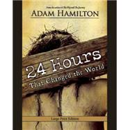 24 Hours That Changed the World by Hamilton, Adam, 9781426793424