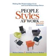 People Styles at Work... and Beyond : Making Bad Relationships Good and Good Relationships Better by Bolton, Robert, 9780814413425