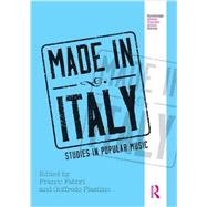 Made in Italy: Studies in Popular Music by Plastino; Goffredo, 9781138213425