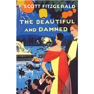 The Beautiful and Damned by Fitzgerald, F. Scott, 9781476733425