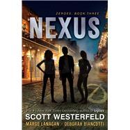 Nexus by Westerfeld, Scott; Lanagan, Margo; Biancotti, Deborah, 9781481443425