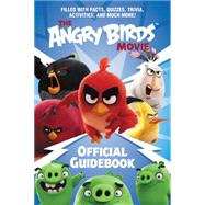 The Angry Birds Movie Official Guidebook by Cerasi, Christopher, 9780062453426
