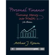 Personal Finance Turning Money into Wealth Plus MyFinanceLab with Pearson eText -- Access Card Package by Keown, Arthur J., 9780133973426