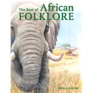 The Best of African Folklore by Savory, Phyllis; Daniel, Gina, 9781432303426