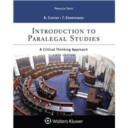 Introduction to Paralegal Studies A Critical Thinking Approach by Currier, Katherine A.; Eimermann, Thomas E., 9781454873426