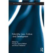 Hybridity: Law, Culture and Development by Lemay-Hebert; Nicolas, 9781138673427