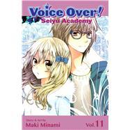 Voice Over!: Seiyu Academy, Vol. 11 by Minami, Maki, 9781421573427