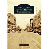 Kansas City's Historic Midtown Neighborhoods by Draper, Mary Jo, 9781467113427