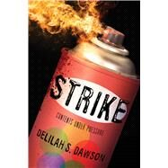 Strike by Dawson, Delilah S., 9781481423427