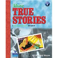 More True Stories A High-Beginning Reader by Heyer, Sandra, 9780138143428