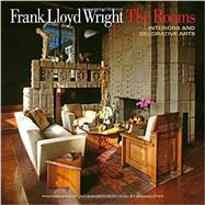 Frank Lloyd Wright The Rooms: Interiors and Decorative Arts by Stipe, Margo; Weintraub, Alan; Hanks, David A., 9780847843428