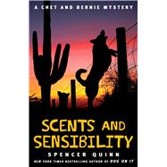 Scents and Sensibility A Chet and Bernie Mystery by Quinn, Spencer, 9781476703428