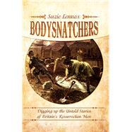 Bodysnatchers by Lennox, Suzie, 9781783463428